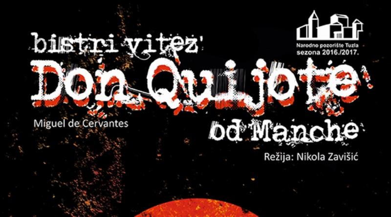 """Narodno pozorište Tuzla: U srijedu na sceni """"Bisri vitez Don Quijote od Manche"""""""