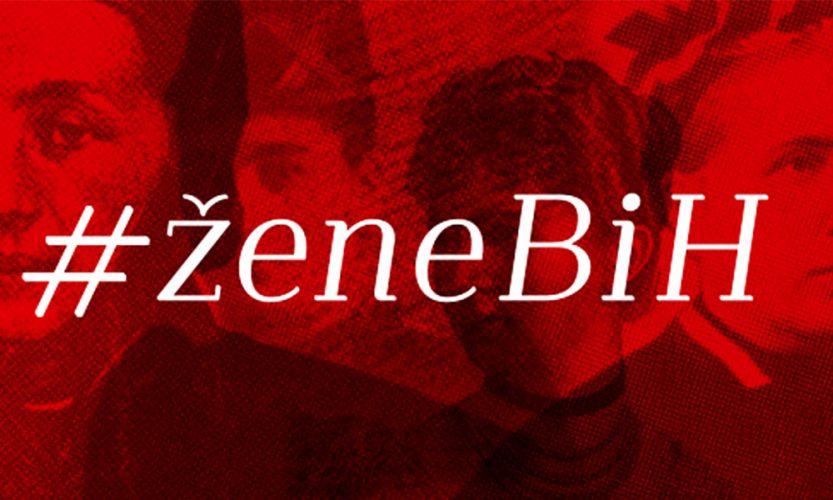 Projekt #ŽeneBiH: Omaž heroinama bosanskohercegovačke historije